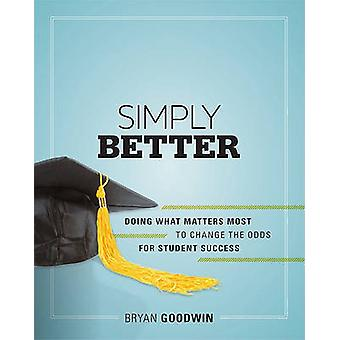 Simply Better - Doing What Matters Most to Change the Odds for Student