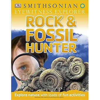 Eyewitness Explorer - Rock and Fossil Hunter by Ben Morgan - Douglas P