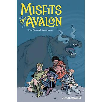 Misfits of Avalon Volume 2 - The Ill-Made Guardian by Brian Ching - Ke