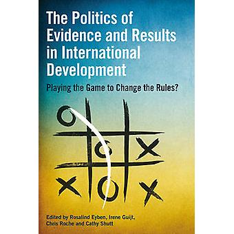 The Politics of Evidence and Results in International Development - Pl