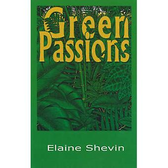 Green Passions by Elaine Shevin - 9781931741279 Book