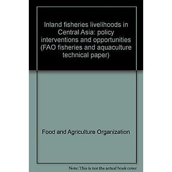 Inland Fisheries Livelihoods in Central Asia - Policy Interventions an