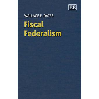 Fiscal Federalism by Wallace E. Oates - 9780857939944 Book