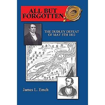 All But Forgotten by Emch & James L.