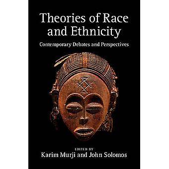 Theories of Race and Ethnicity by Karim Murji & John Solomos