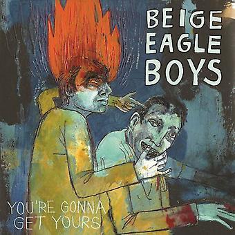 Beige Eagle Boys - You're Gonna Get Yours [Vinyl] USA import
