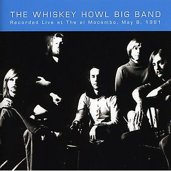 Whisky Howl Big Band - Live på El Mocambo maj 8 1981 [CD] USA importen