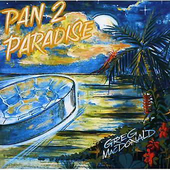 Greg Macdonald - Pan 2 Paradise [CD] USA import