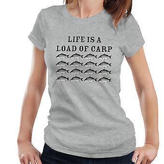 Leven Is een belasting van Carp Women's T-Shirt