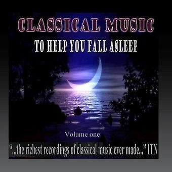 Forskellige kunstner - klassisk musik til at hjælpe dig falde i søvn V. 1 [CD] USA import