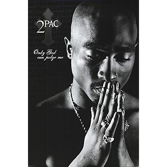 Tupac - Only God Can Judge Me Poster Poster Print