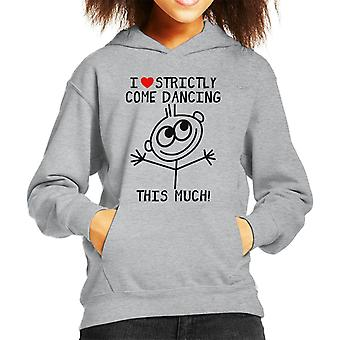 I Love Strictly Come Dancing This Much Kid's Hooded Sweatshirt