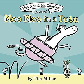 Moo Moo in a Tutu by Tim Miller - Tim Miller - 9780062414403 Book