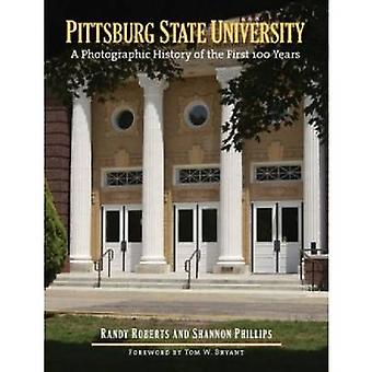 Pittsburg State University - A Photographic History of the First 100 Y