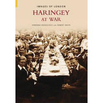 Haringey im Krieg von Deborah Hedgecock - Robert G.L Waite - 9780752432