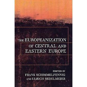 Die Europäisierung der Mittel- und osteuropäischen Länder von Frank Schimmelfe
