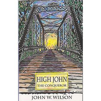 High John the Conqueror by J. Wilson - 9780875651866 Book