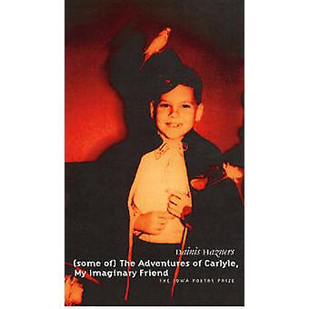 (Some of) the Adventures of Carlyle - My Imaginary Friend - Poems by D
