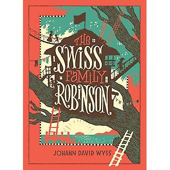 The Swiss Family Robinson by Johann David Wyss - Thomas Heath Robinso