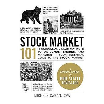 Stock Market 101 - From Bull and Bear Markets to Dividends - Shares -