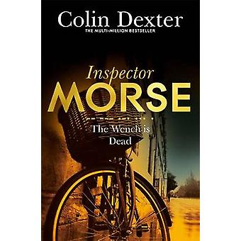 The Wench is Dead (New Edition) by Colin Dexter - 9781447299233 Book
