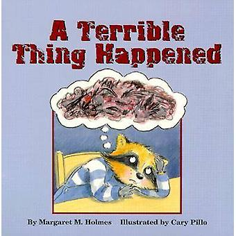 A Terrible Thing Happened by Margaret M. Holmes - Cary Pillo - 978155