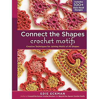 Connect the Shapes Crochet Motifs - Creative Techniques for Joining Mo