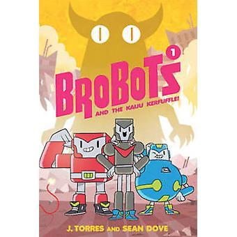 Brobots by J. Torres - Sean K. Dove - 9781620103067 Book