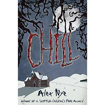 Chill (2nd Revised edition) by Alex Nye - 9781782501497 Book