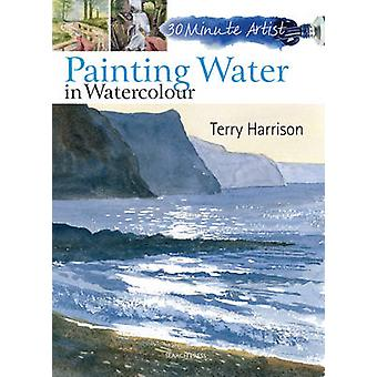Painting Water in Watercolour by Terry Harrison - 9781844489572 Book
