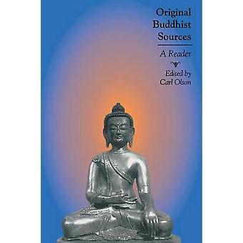 Original Buddhist Sources - A Reader by Carl Olson - 9780813535647 Book