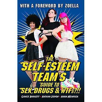 ¿Guía del equipo autoestima para tener sexo - drogas y WTFs!? por la uno mismo-Es