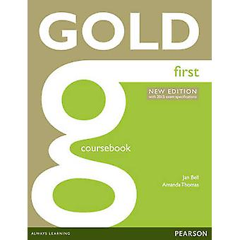 Gold First Coursebook (2nd Student Manual/Study Guide) by Jan Bell -