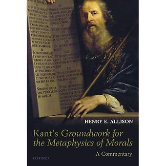 Kants grondwerk voor de metafysica van de zeden: een commentaar