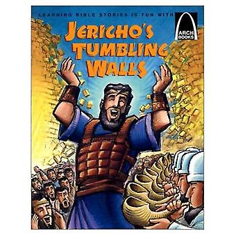 Jerichos Tumbling Walls: The Story of Joshua and the Battle of Jericho