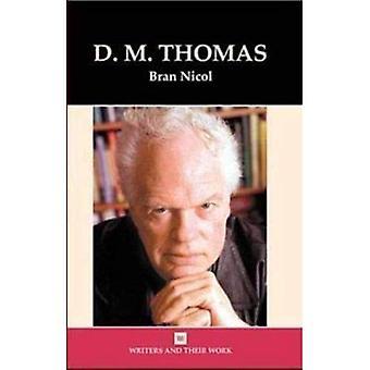 D.M.Thomas (Writers & Their Work)