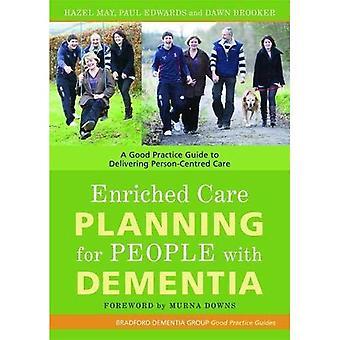 Pflegeplanung für Menschen mit Demenz bereichert: ein Good Practice Guide für die Bereitstellung von Person-zentrierten Pflege (Bradford Dementia Group Good Practice Guides)