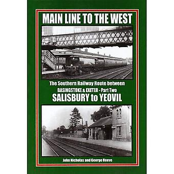Main Line to the West: The Southern Railway Route Between Basingstone and Exeter, Salisbury to Yeovil: Pt. 2