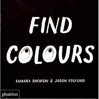 Find Colours: Published in association with the Whitney Museum of American Art [Board book]
