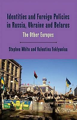 Identicravates and Foreign Policies in Russia Ukraine and Belarus by blanc & Stephen