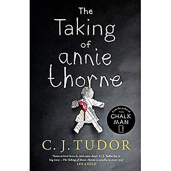 The Taking of Annie Thorne: The spine-tingling new thriller from the bestselling author of The Chalk Man