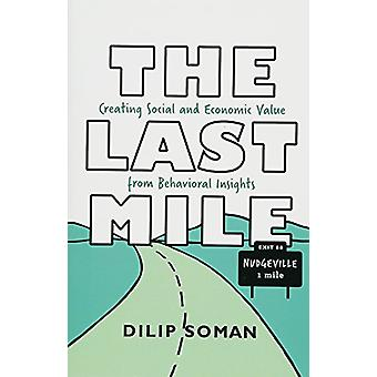 The Last Mile - Creating Social and Economic Value from Behavioral Ins