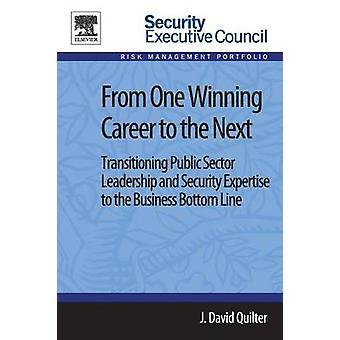 De uma ganhar carreira para a próxima transição liderança de setor público e experiência em segurança para a linha de fundo de negócio por David Quilter & j.