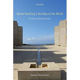 Enseñanza divina y la forma del mundo A defensa de la religión revelada por Fleischhacker y Samuel