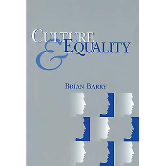 Culture and Equality An Egalitarian Critique of Multiculturalism by Barry & Brian