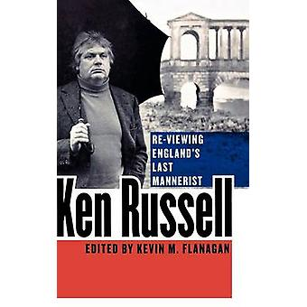 Ken Russell ReViewing Englands Last Mannerist by Flanagan & Kevin