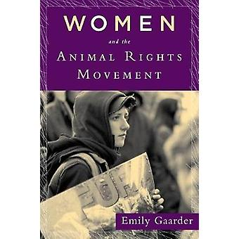 Women and the Animal Rights Movement by Gaarder & Emily