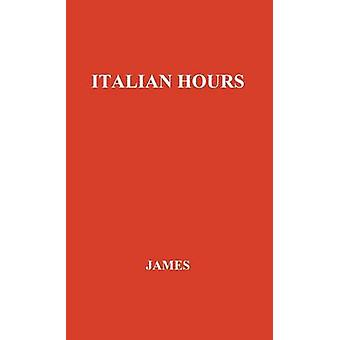Italian Hours. by James & Henry & Jr.
