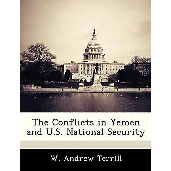 The Conflicts in Yemen and U.S. National Security by Terrill & W. Andrew