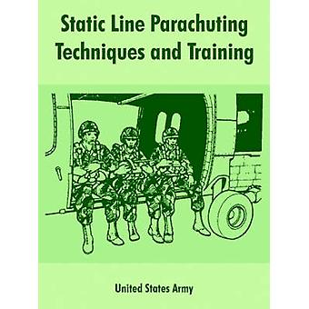 Static Line Parachuting Techniques and Training by United States Army
